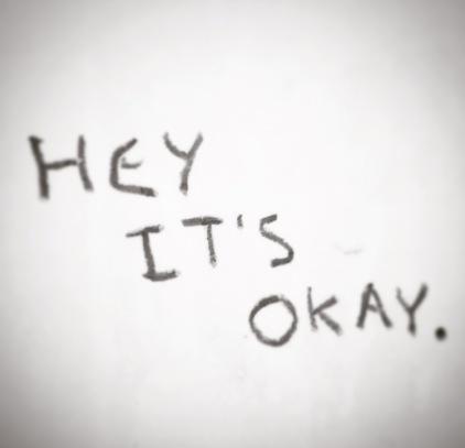 hey it's okay